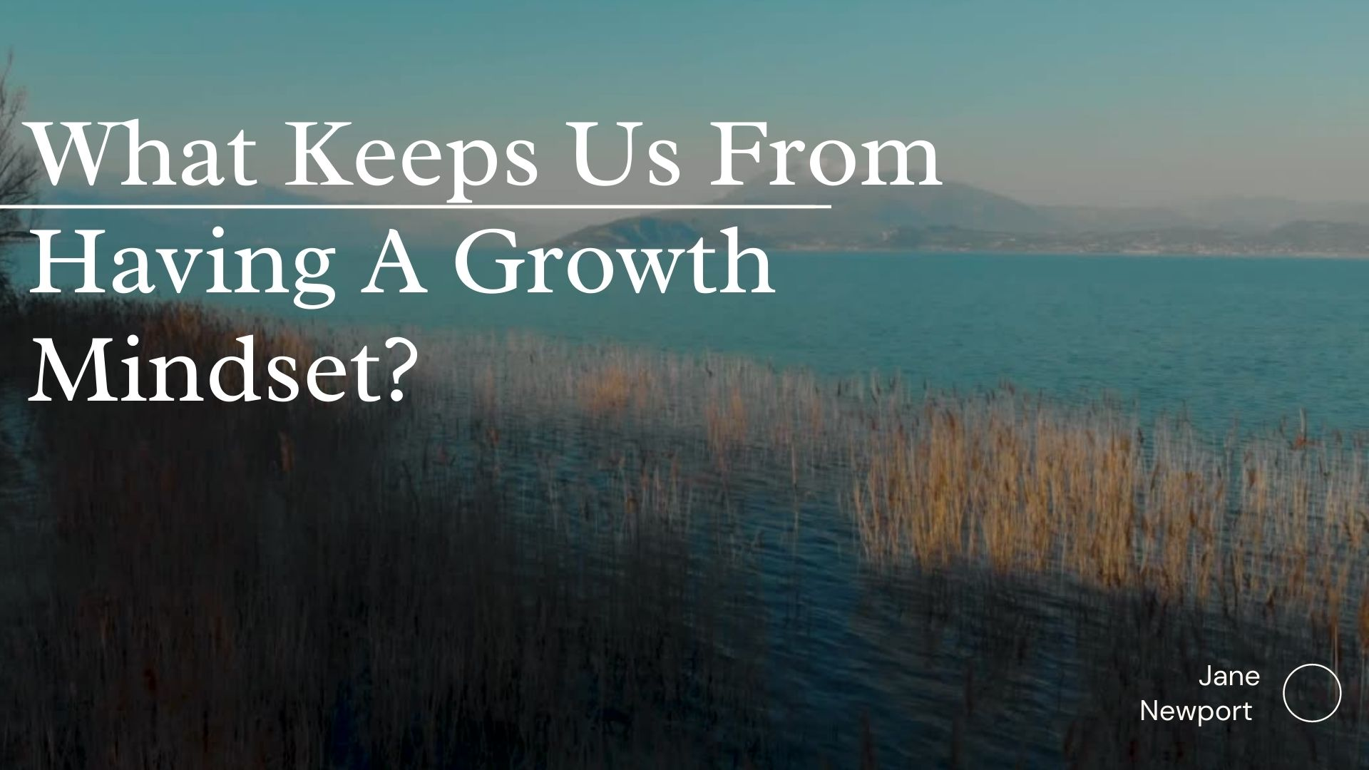 What Keeps Us From Having A Growth Mindset?