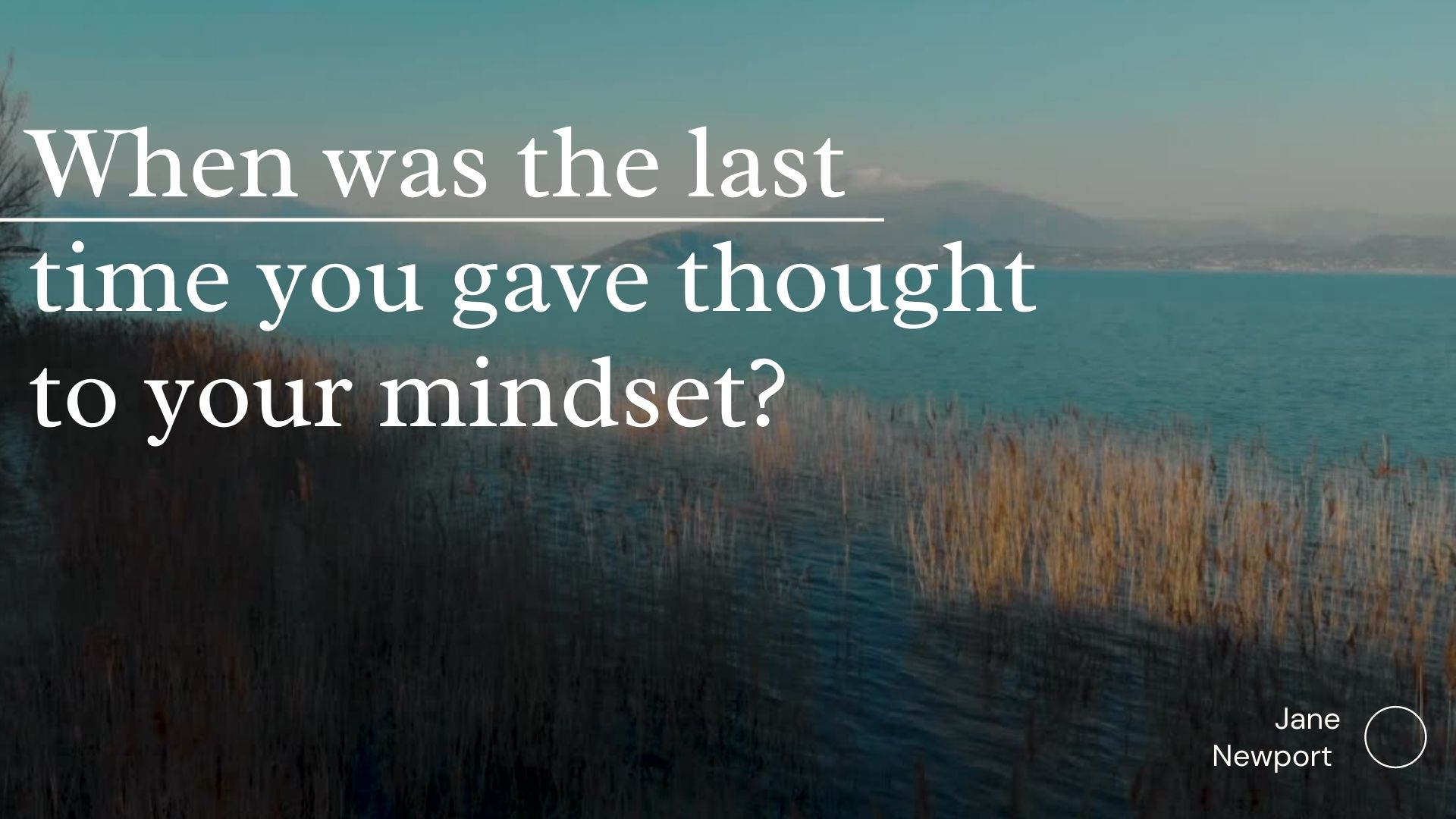 When Was The Last Time You Gave Thought To Your Mindset?